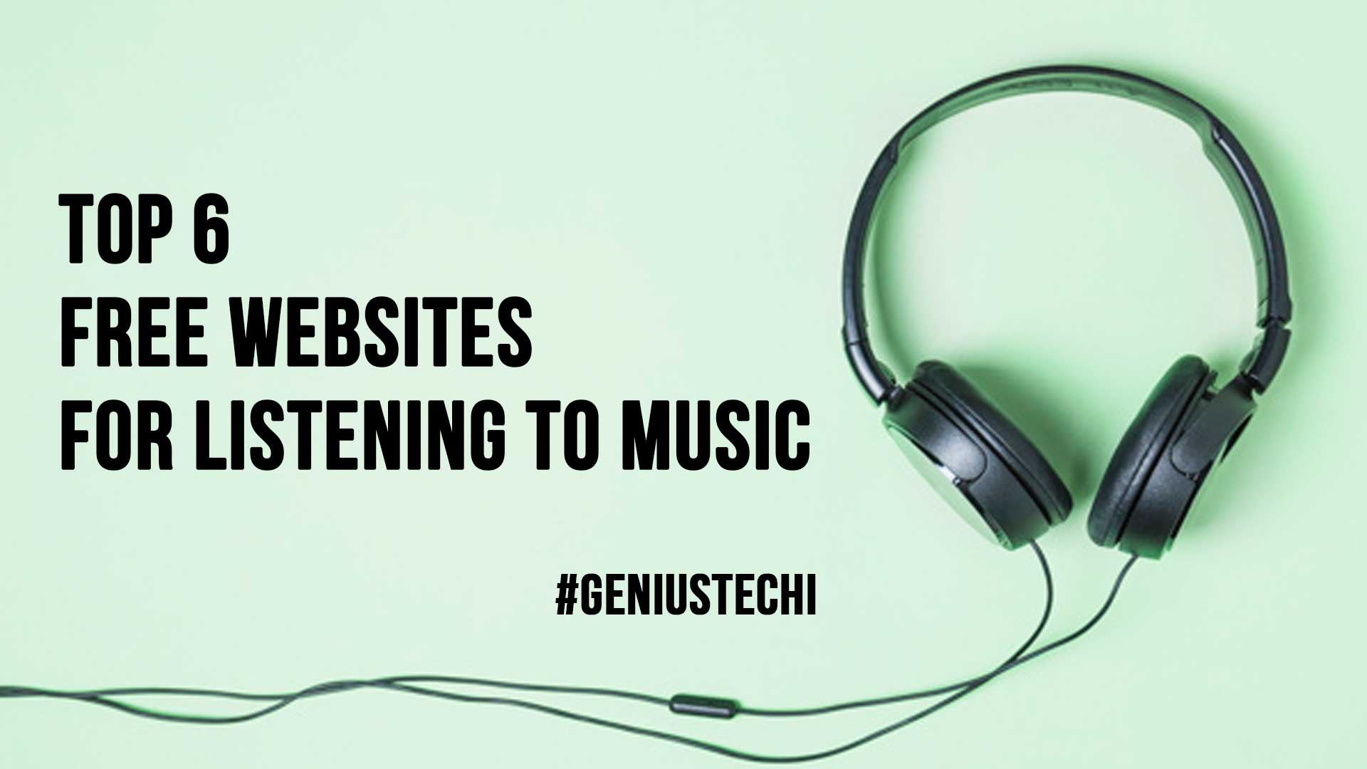 Top 6 Free Websites For Listening to Music