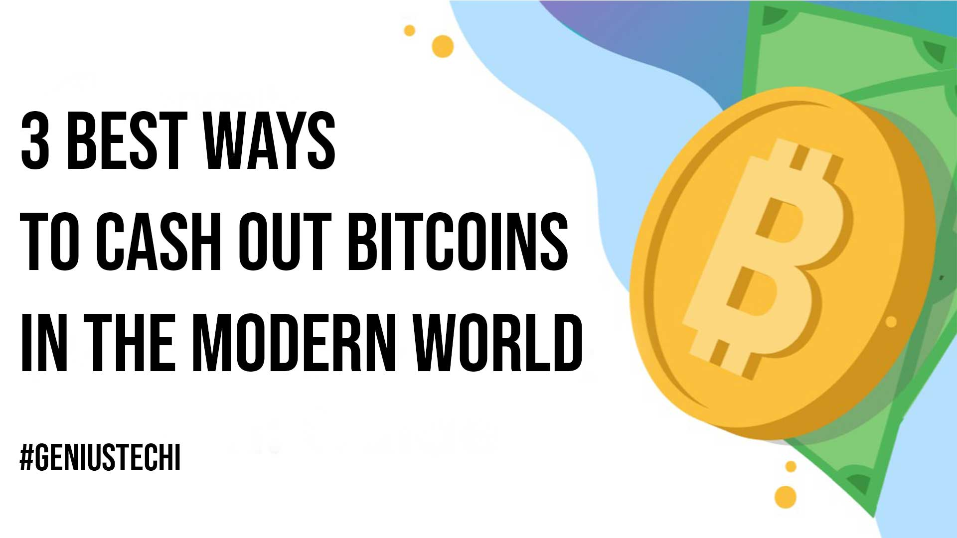 3 Best Ways To Cash Out Bitcoins In The Modern World