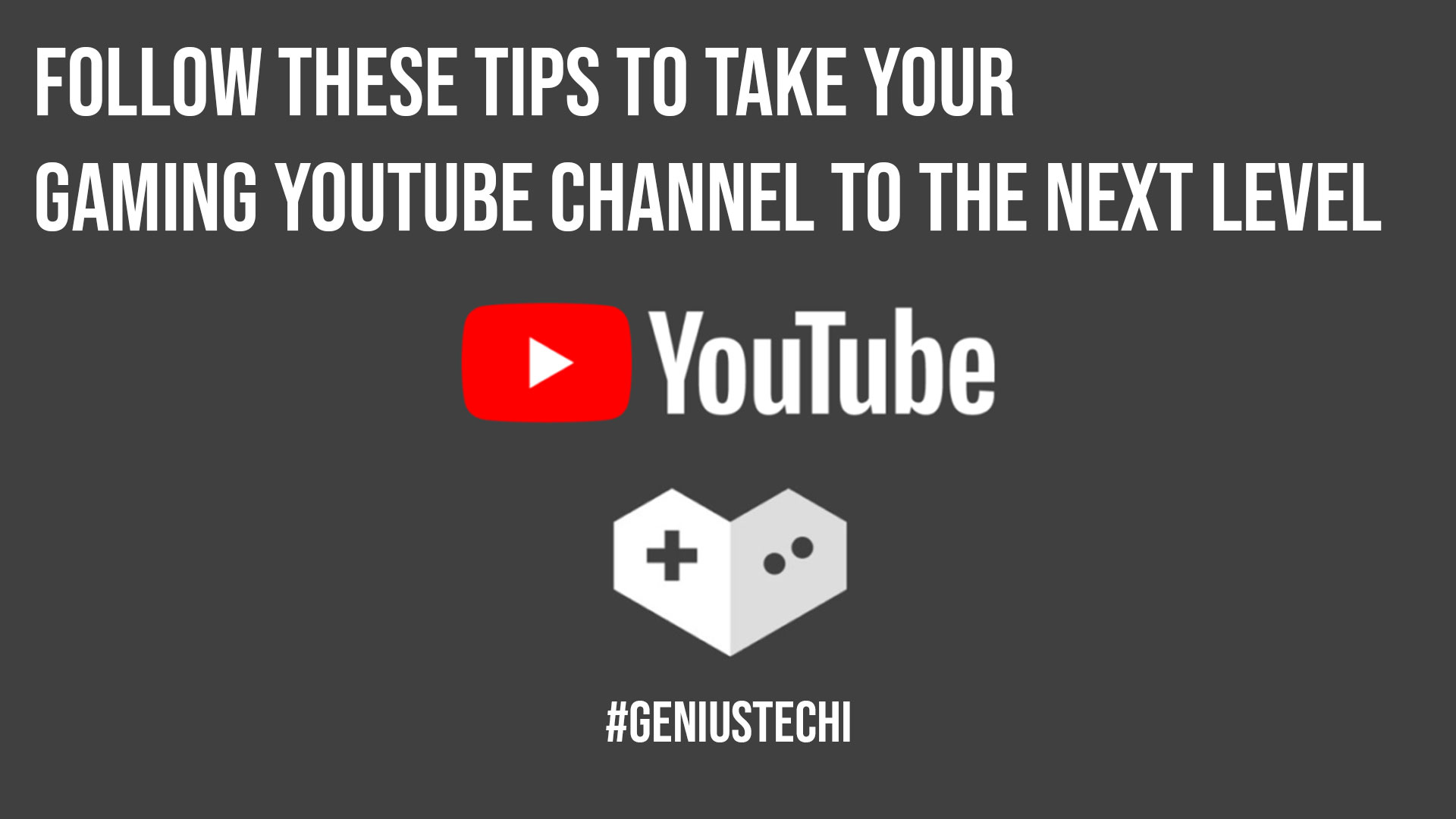 Follow These Tips To Take Your Gaming YouTube Channel To The Next Level