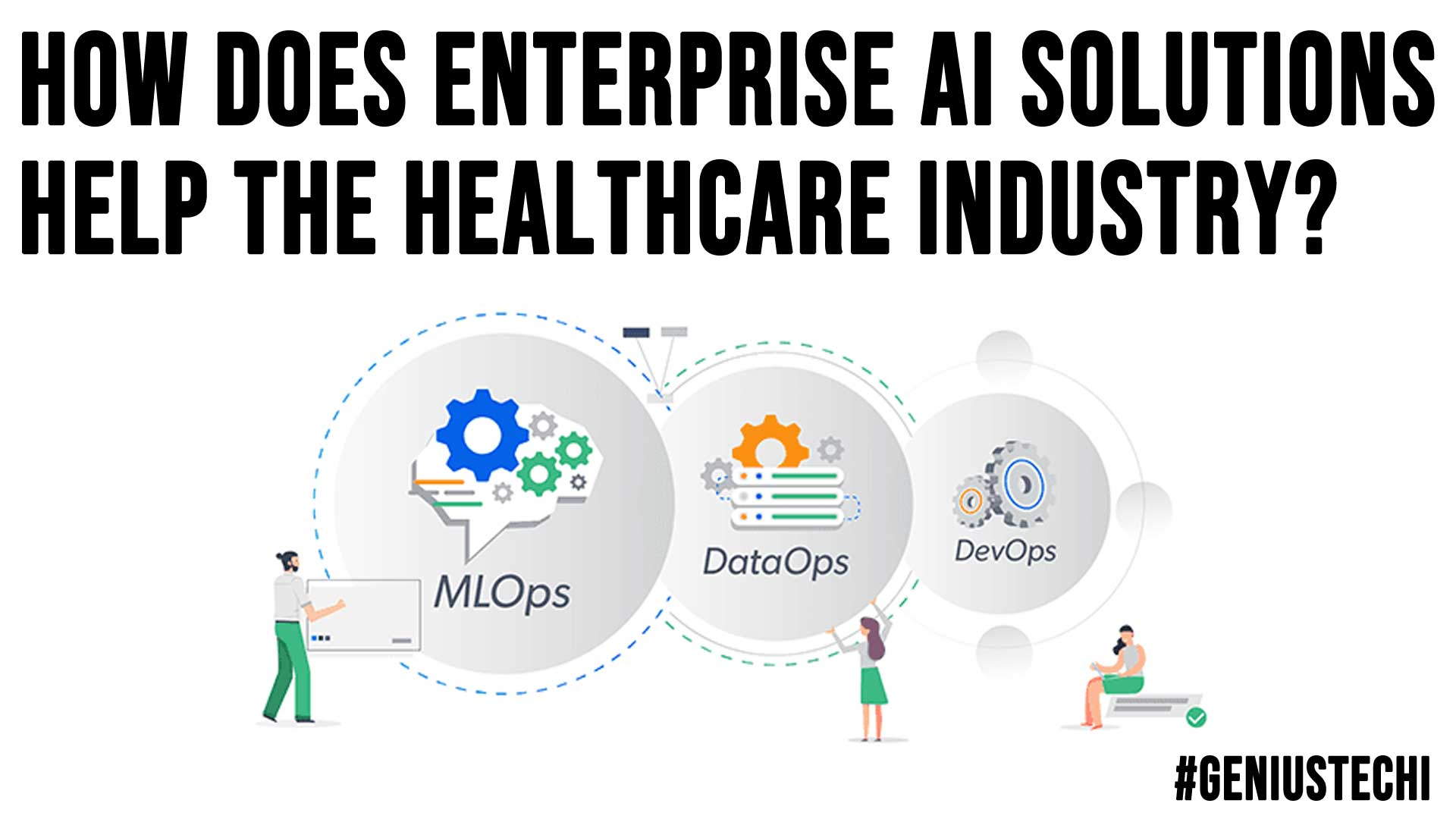 How Does Enterprise AI Solutions Help the Healthcare Industry