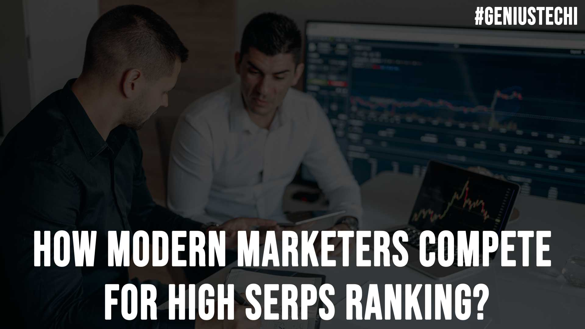 How Modern Marketers Compete For High Serps Ranking