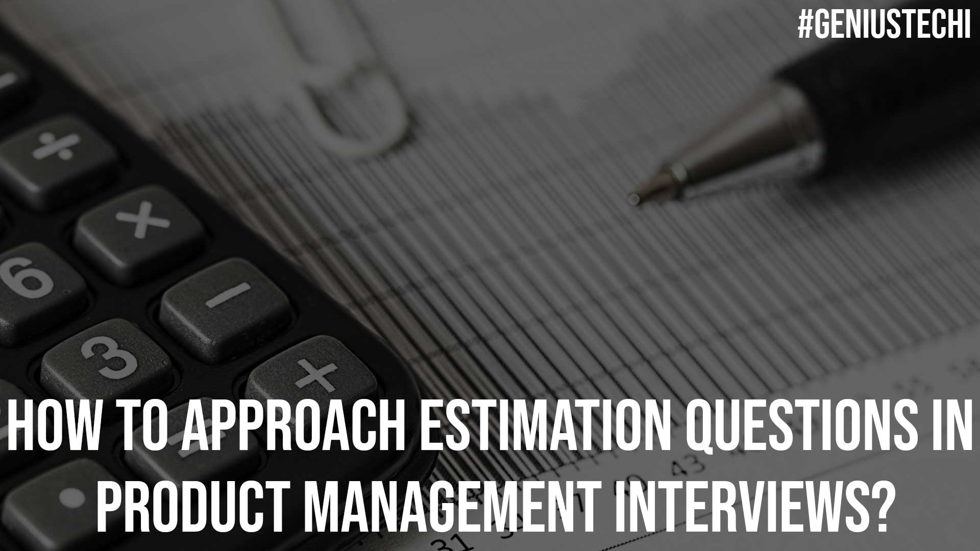 How to Approach Estimation Questions in Product Management Interviews
