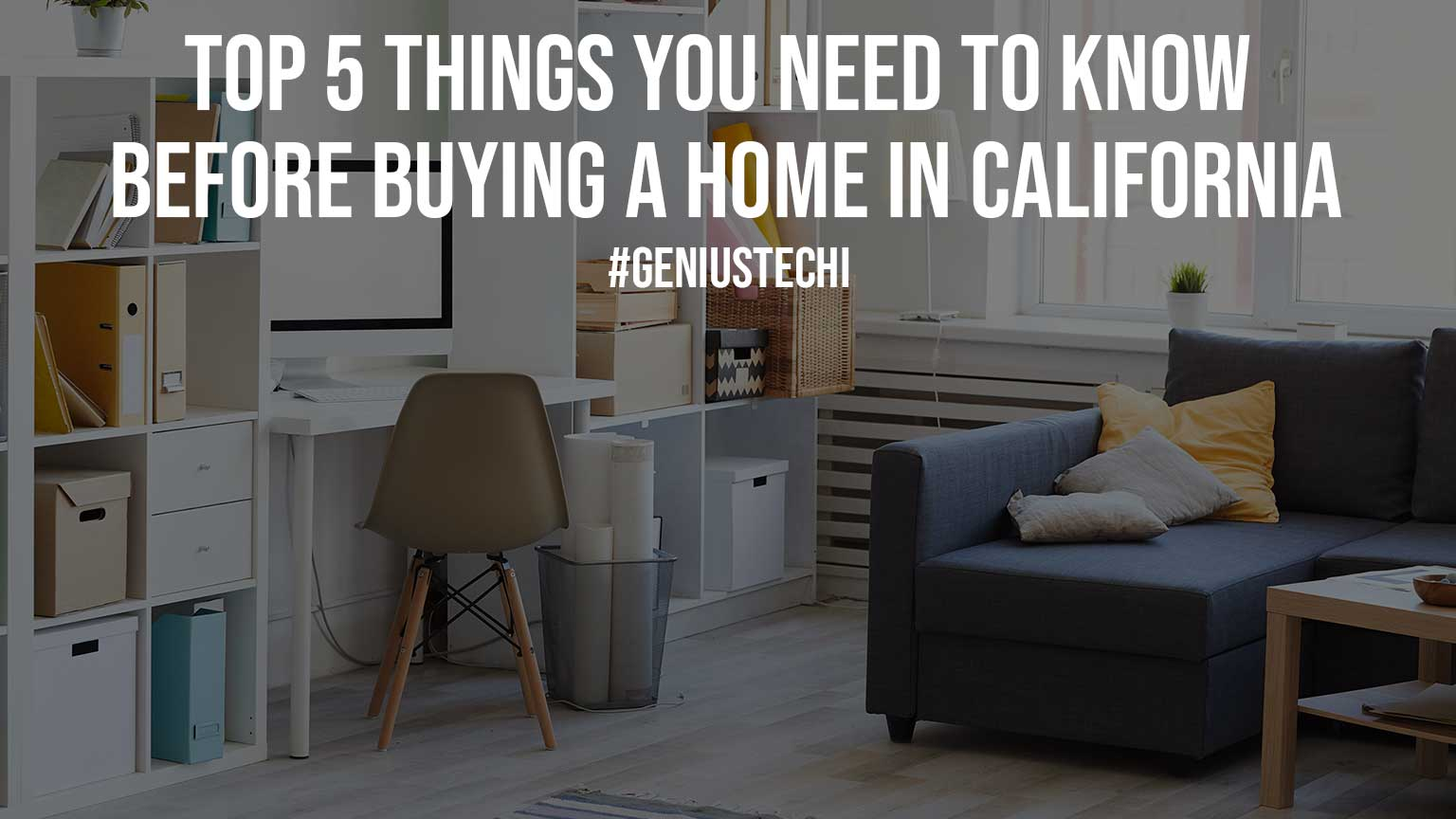 Top 5 Things You Need to Know Before Buying a Home in California